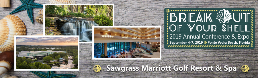 2019 Annual Conference & Expo to be held at Sawgrass Marriott Golf Resort & Spa
